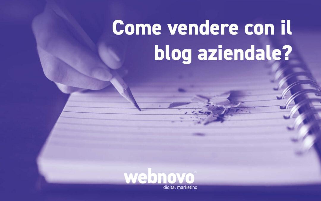 Come vendere con il blog aziendale? Fatti trovare sul web!