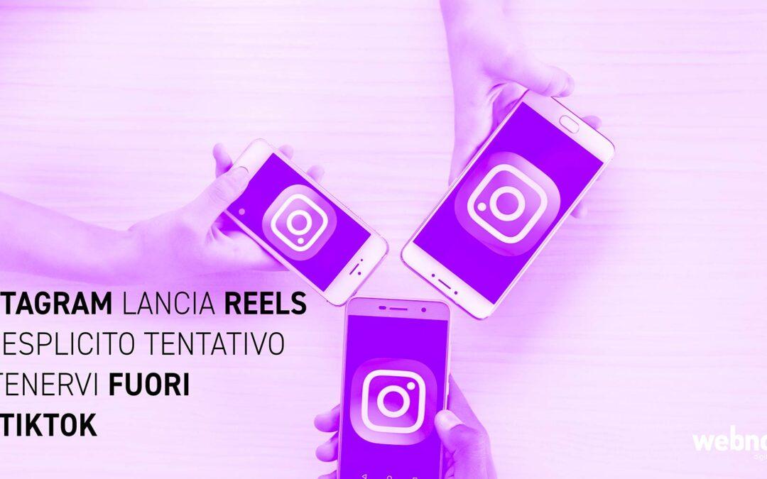 Instagram Reels, un esplicito tentativo di tenervi fuori da TikTok