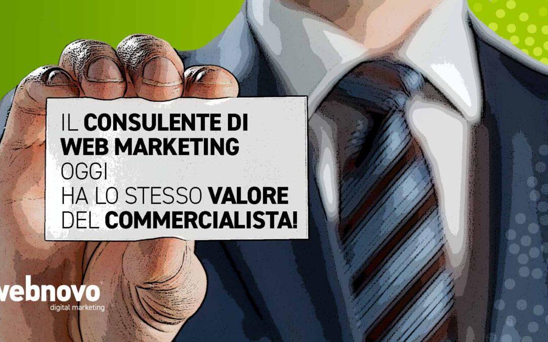 Il consulente di web marketing oggi ha lo stesso valore del commercialista! È essenziale nelle aziende!