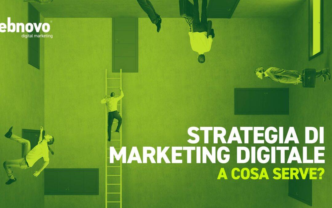 Strategia di marketing digitale? A cosa serve