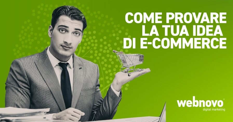 Come provare la tua idea di E-Commerce