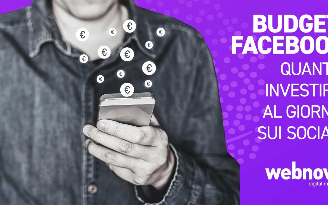 Budget Facebook: quanto investire al giorno sui social?